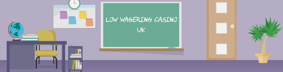 Low wagering casinos UK