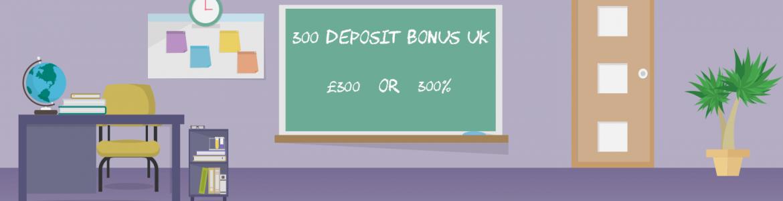 300 deposit bonus casino UK