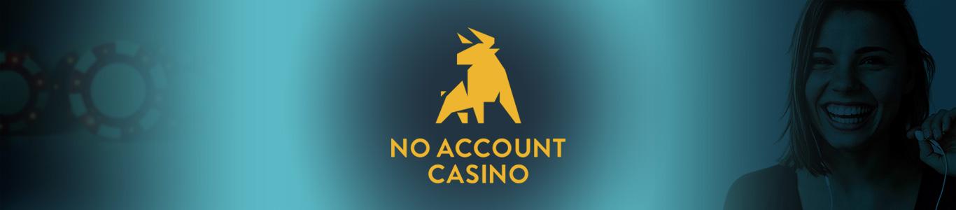 No Account Casino erfahrungen