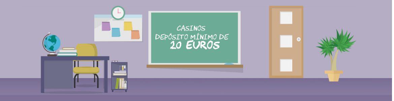 casinos deposito minimo 20 euros
