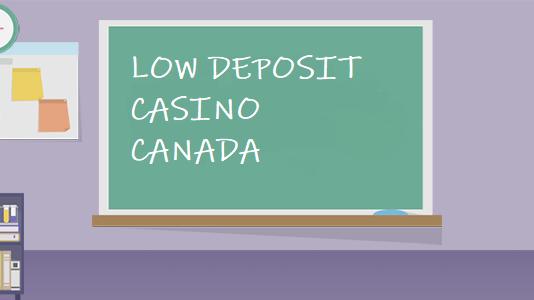 Low deposit casino Canada