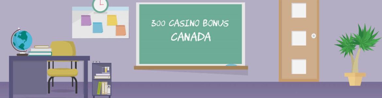 300 casino bonus Canada